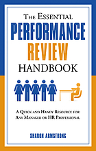 The essential performance review handbook : a quick and handy resource for any manager or HR professional