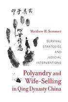 Polyandry and wife-selling in Qing dynasty China survival strategies and judicial interventions