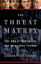 The threat matrix : the FBI at war in the age of terror