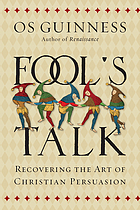 Fool's talk : recovering the art of Christian persuasion