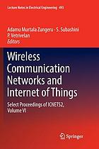 Wireless communication networks and internet of things : select proceedings of ICNETS2. Volume VI