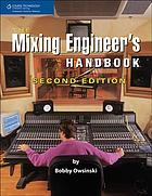 The mixing engineer's handbook : Description based on print version record. - First ed. published in 1999 by Mix Books. - Includes index