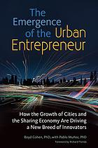 The emergence of the urban entrepreneur : how the growth of cities and the sharing economy are driving a new breed of innovators
