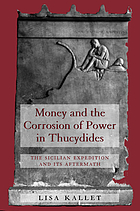 Money and the corrosion of power in Thucydides : the Sicilian expedition and its aftermath