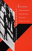 Divergent modernities : culture and politics in nineteenth-century Latin America