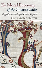 The moral economy of the countryside : Anglo-Saxon to Anglo-Norman England
