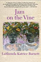 Jam on the vine : a novel