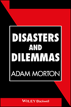 Disasters and dilemmas : strategies for real-life decision making