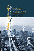 Thinking globally, composing locally : rethinking online writing in the age of the global Internet