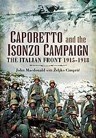 Caporetto and the Isonzo campaign : the Italian front, 1915-1918