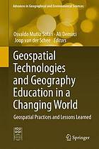 Geospatial Technologies and Geography Education in a Changing World : Geospatial Practices and Lessons Learned