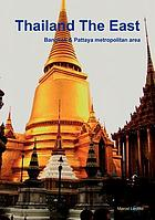 Thailand- The East (English Edition) Bangkok & Pattaya metropolitan area