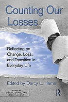 Counting our Losses : Reflecting on Change, Loss, and Transition in Everyday Life