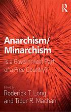 Anarchism/minarchism : is a government part of a free country?
