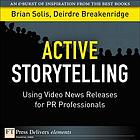 Active storytelling : using video news releases for PR professionals