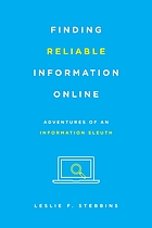 Finding reliable information online : adventures of an information sleuth