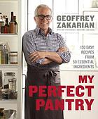 My perfect pantry : 150 easy recipes from 50 essential ingredients