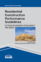 Residential Construction Performance Guidelines : 5 Edition, Contractor Reference.