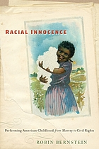 Racial innocence : performing American childhood from slavery to civil rights