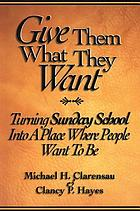 Give them what they want : turning Sunday school into a place where people want to be