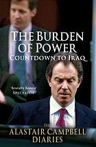 The Burden of Power : Countdown to Iraq - The Alastair Campbell Diaries
