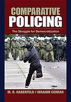 Comparative policing : the struggle for democratization