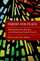 Parish and place : making room for diversity in the American Catholic church