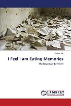 I Feel I am Eating Memories The Boundary Between