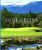 Golf greens : theory, design, and construction