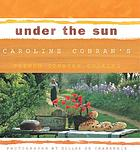 Under the sun : Caroline Conran's French country cooking