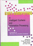 Soft computing in intelligent systems and information processing : proceedings of the 1996 Asian Fuzzy Systems Symposium, Kenting, Taiwan, ROC, December 11-14, 1996