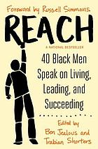 Reach : 40 black men speak on living, leading and succeeding