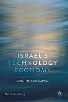 Israel's technology economy : origins and impact