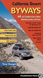 California desert byways : 68 of California's best backcountry drives