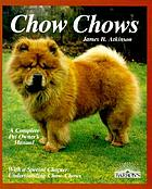 Chow chows : everything about purchase, care, nutrition, diseases, and training