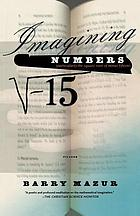 Imagining numbers : particularly the square root of minus fifteen