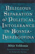 Religious Separation and Political Intolerance in Bosnia-Herzegovina