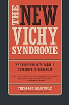The new Vichy syndrome why European intellectuals surrender to barbarism