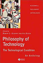 Philosophy of technology : the technological condition ; an anthology