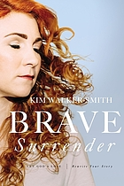 Brave surrender : let God's love rewrite your story