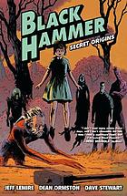 Black Hammer. Volume 1, Secret origins