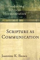 Scripture as communication : introducing biblical hermeneutics