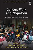 Gender, work and migration : agency in gendered labour settings