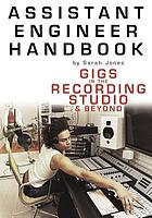 Assistant engineer handbook : gigs in the recording studio and beyond