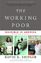 The working poor : invisible in America