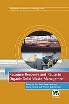 Resource recovery and reuse in organic solid waste management : concepts, systems and implementation
