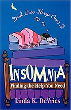 Insomnia : finding the help you need : don't lose sleep over it