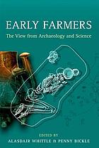 Early farmers : the view from archaeology and science