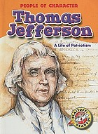 Thomas Jefferson : a life of patriotism