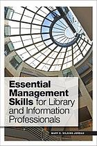 Essential Management Skills for Library and Information Professionals